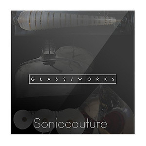 Soniccouture - Glass Works
