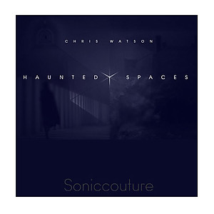 Soniccouture - Haunted Spaces